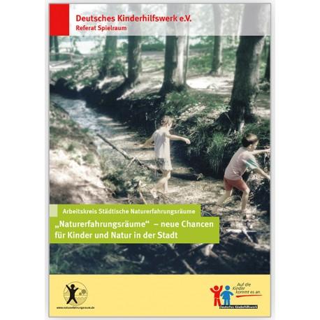 Naturerfahrungsräume - neue Chancen für Kinder und Natur in der Stadt