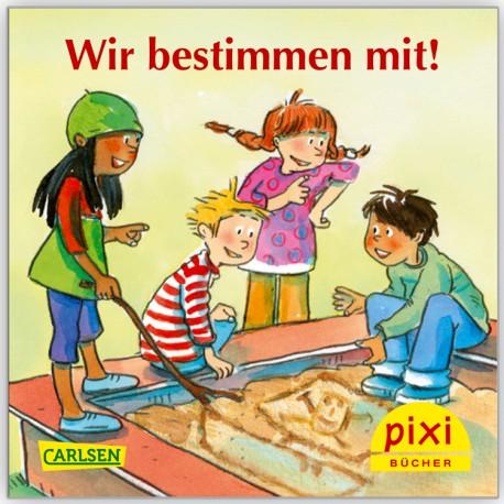 Pixi: Wir bestimmen mit!