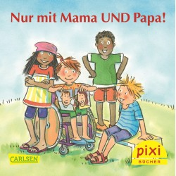 Für KITAS: PIXI Nur mit Mama UND Papa