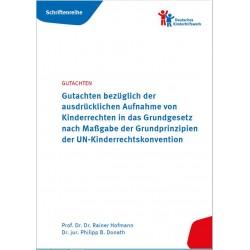 Schriftenreihe 2: Gutachten bezüglich der ausdrücklichen Aufnahme von Kinderrechten in das Grundgesetz