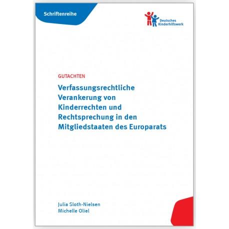 GUTACHTEN Verfassungsrechtliche Verankerung von Kinderrechten und Rechtsprechung in den Mitgliedstaaten des Europarats